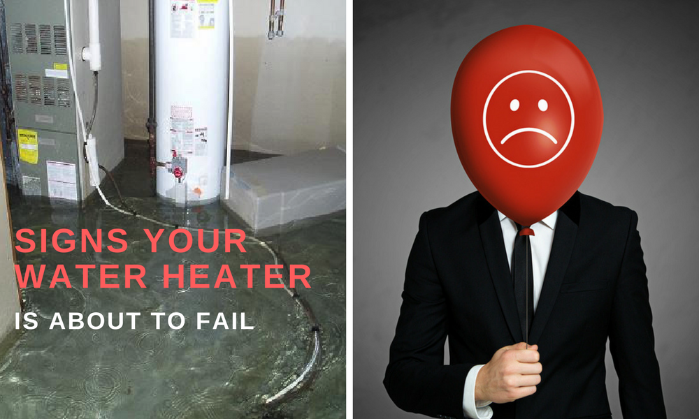 Signs Your Water Heater Is About To Fail Plumbing Fail