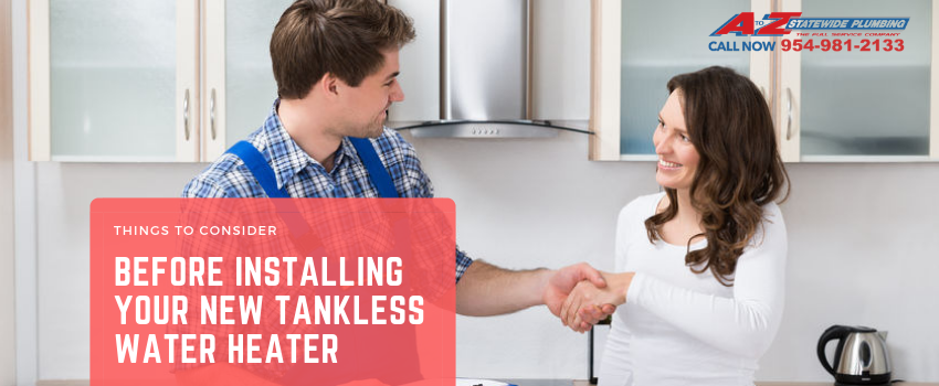 Things to consider before installing new tankless water heater