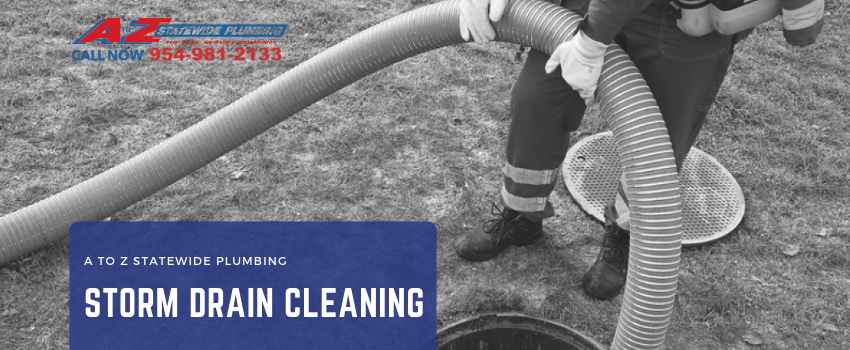 Storm Drain Cleaning A To Z Statewide Plumbing Inc