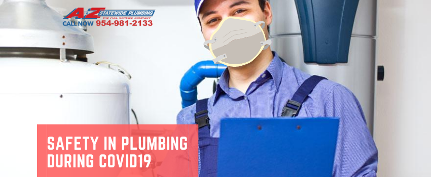 Safety in plumbing during Covid19 | A to Z Statewide Plumbing